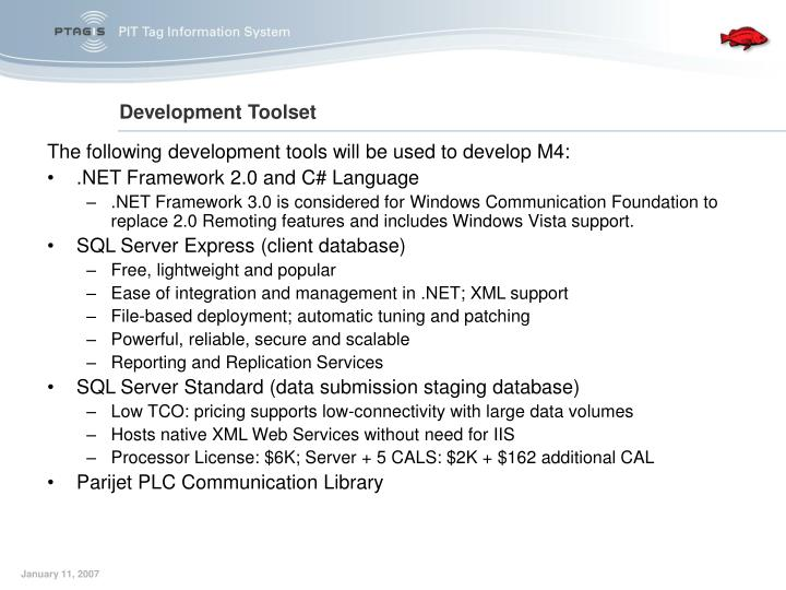 The following development tools will be used to develop M4: