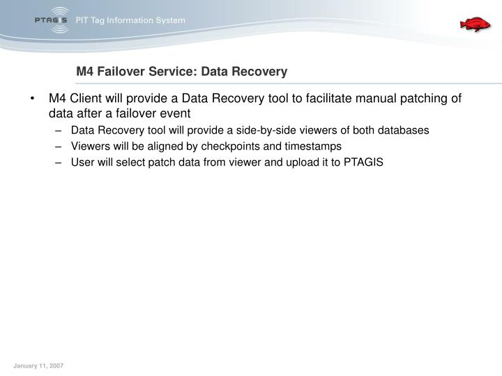 M4 Client will provide a Data Recovery tool to facilitate manual patching of data after a failover event