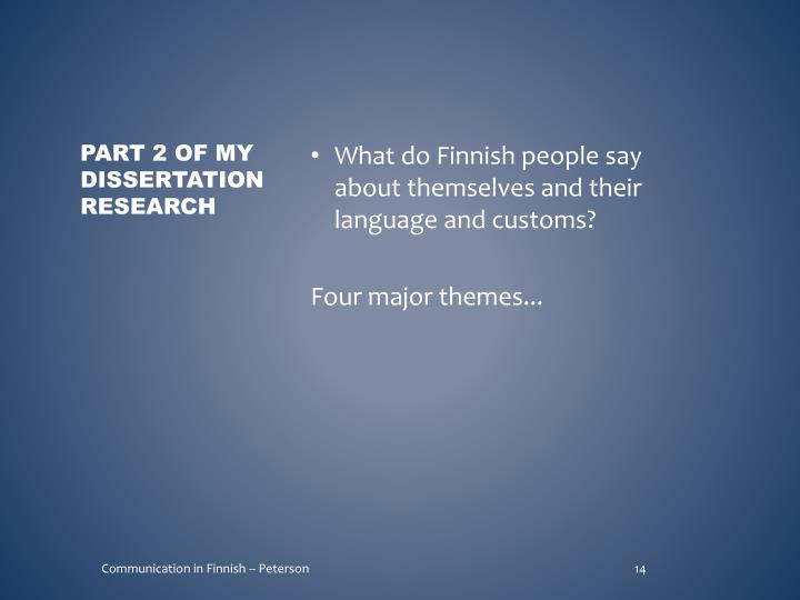 What do Finnish people say about themselves and their language and customs?