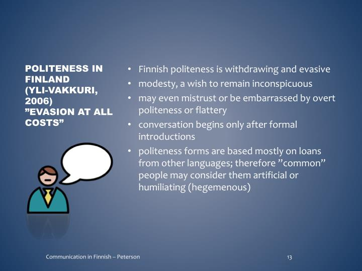 Finnish politeness is withdrawing and evasive