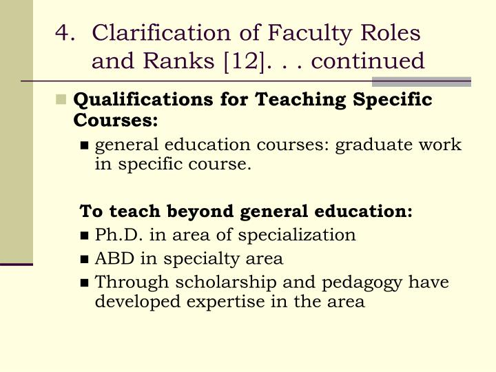 4.  Clarification of Faculty Roles and Ranks [12]. . . continued