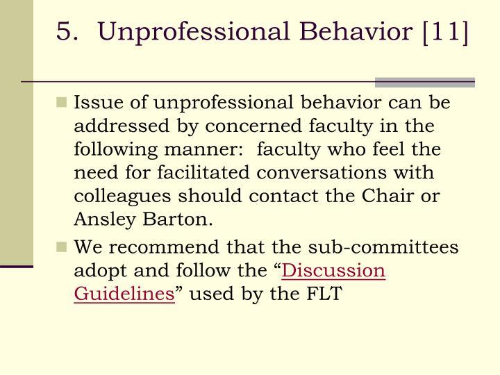 5.  Unprofessional Behavior [11]