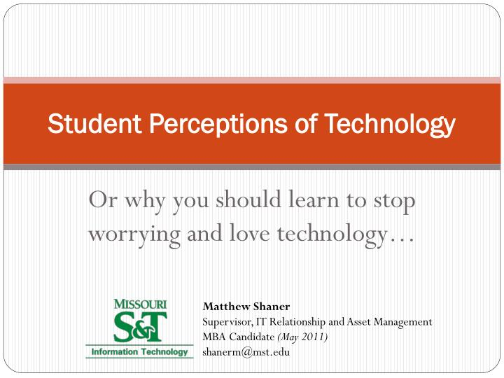 student perceptions of technology n.