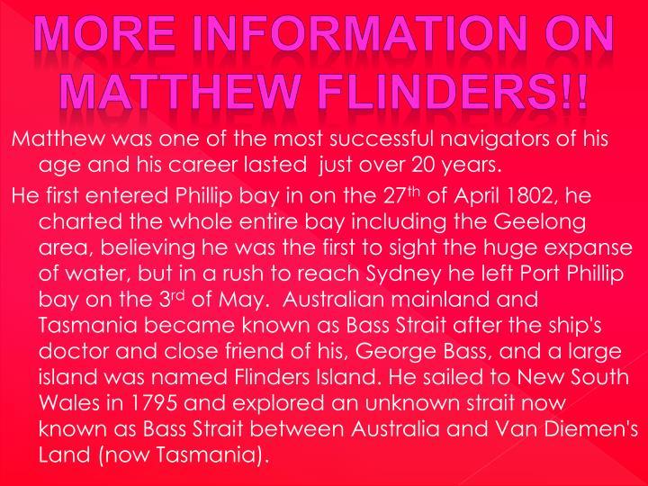 More information on Matthew flinders!!