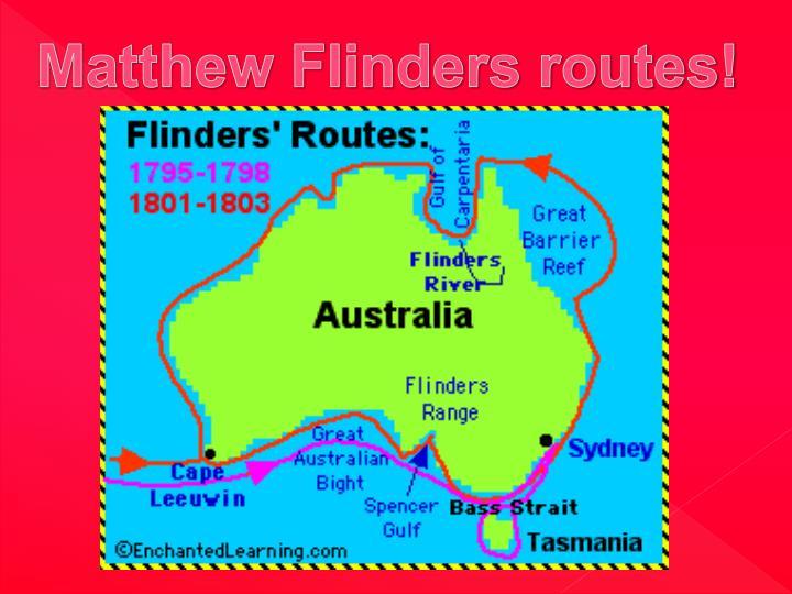 Matthew Flinders routes!