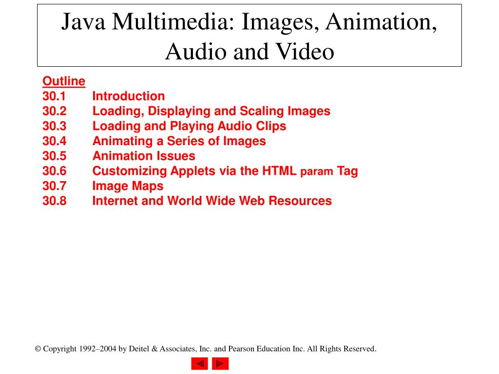 PPT - Java Multimedia: Images, Animation, Audio and Video PowerPoint
