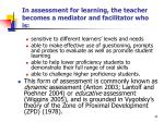 in assessment for learning the teacher becomes a mediator and facilitator who is
