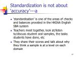 standardization is not about accuracy a