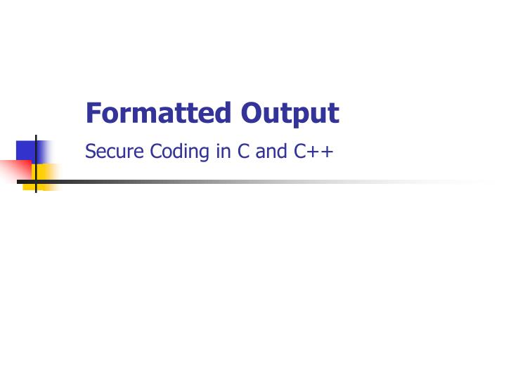 formatted output secure coding in c and c n.