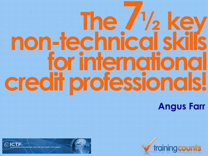 The 7 k ey non technical skills for international credit professionals