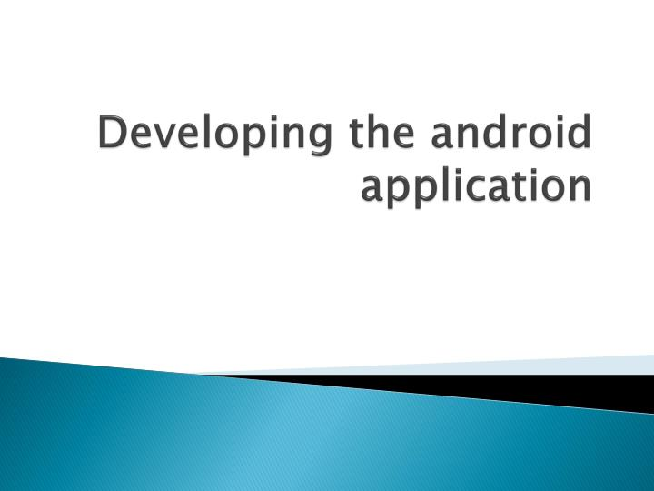 developing the android application n.