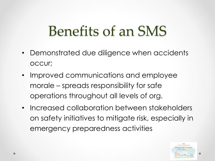 Benefits of an SMS