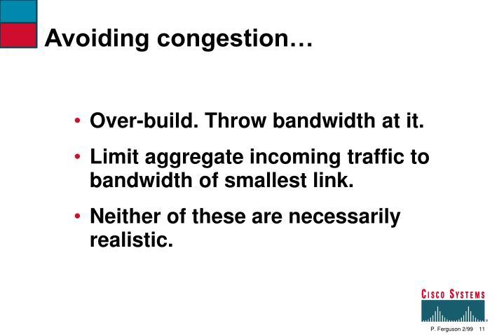 Avoiding congestion…