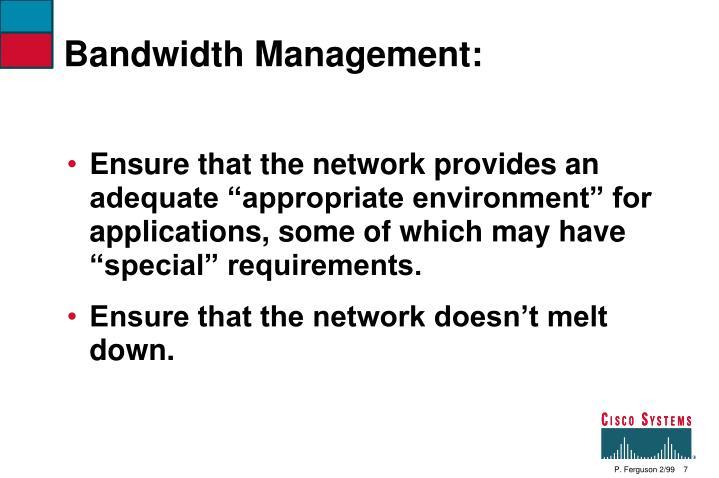 Bandwidth Management: