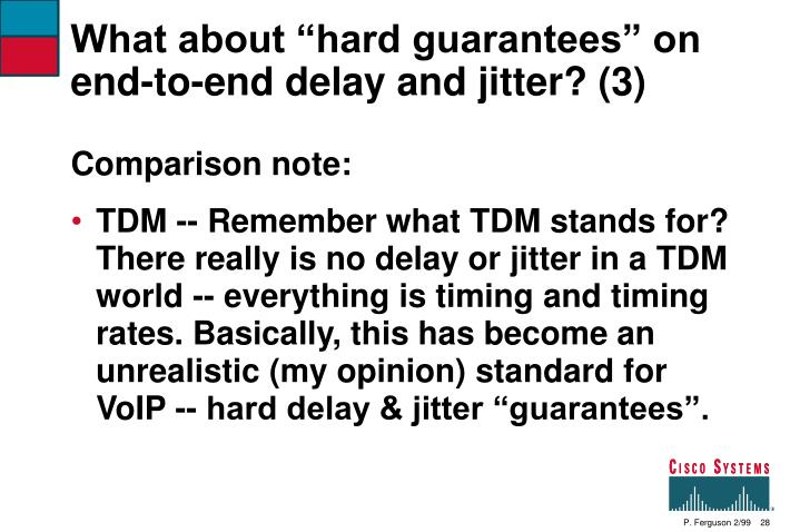 """What about """"hard guarantees"""" on end-to-end delay and jitter? (3)"""