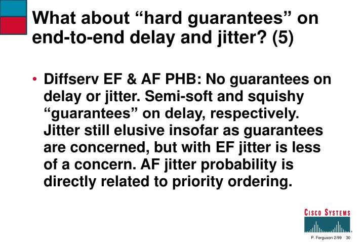 """What about """"hard guarantees"""" on end-to-end delay and jitter? (5)"""