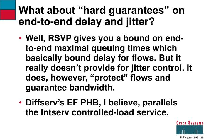 """What about """"hard guarantees"""" on end-to-end delay and jitter?"""