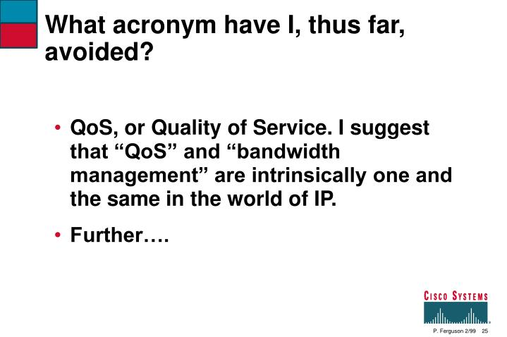 What acronym have I, thus far, avoided?