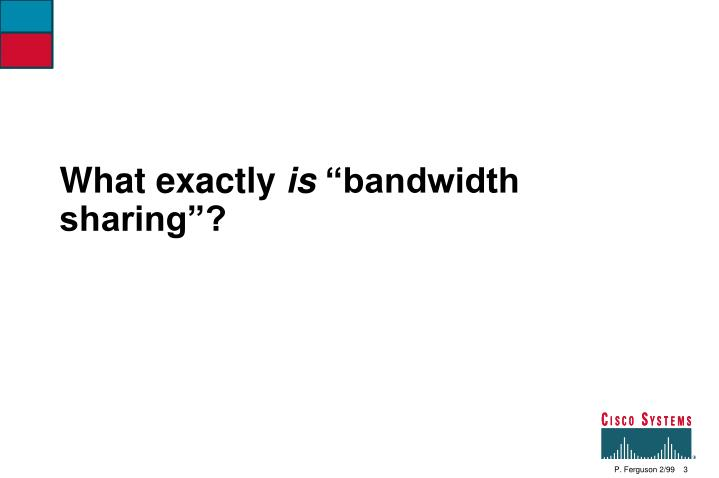 What exactly is bandwidth sharing