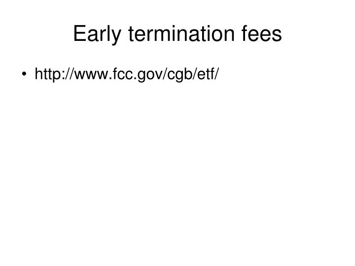 Early termination fees
