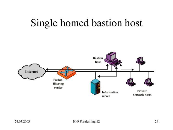 Single homed bastion host