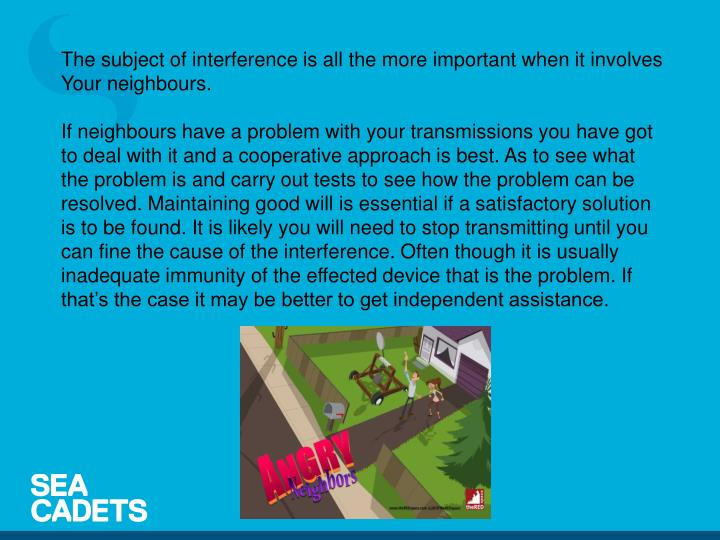 The subject of interference is all the more important when it involves