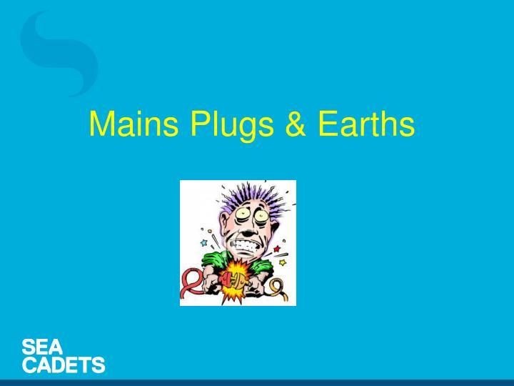 Mains Plugs & Earths