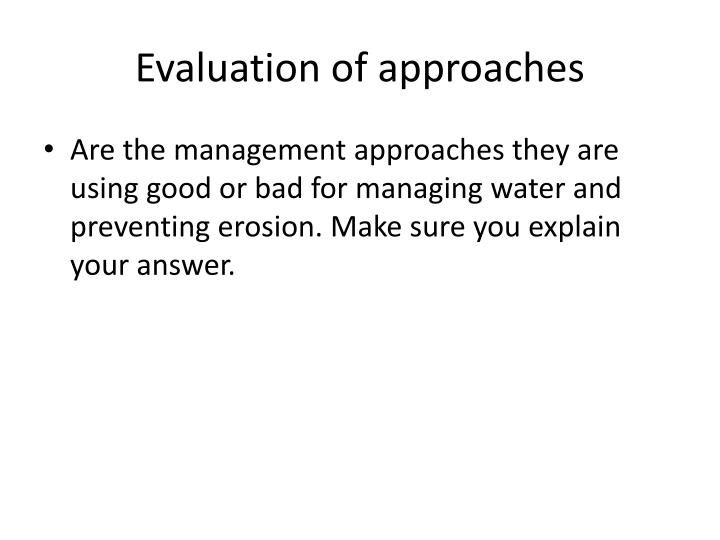 Evaluation of approaches