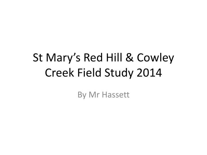 St mary s red hill cowley creek field study 2014