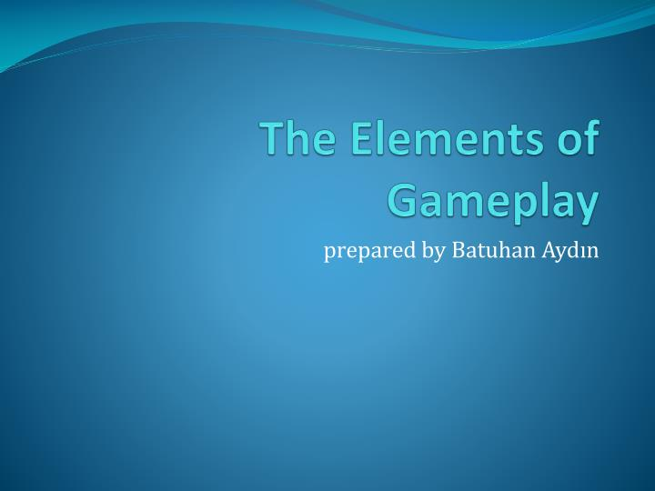 The elements of gameplay