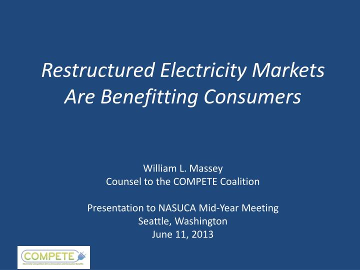 restructured electricity markets are benefitting consumers n.