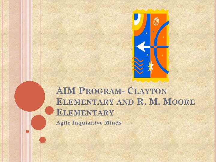 Aim program clayton elementary and r m moore elementary
