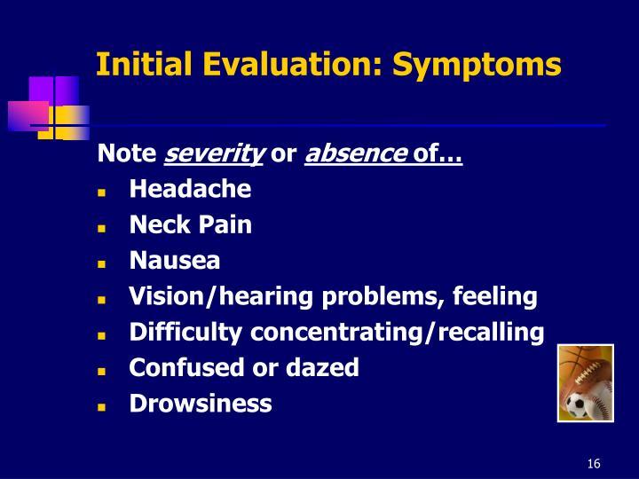 Initial Evaluation: Symptoms