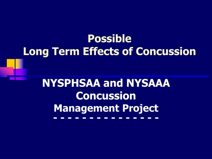 Possible long term effects of concussion