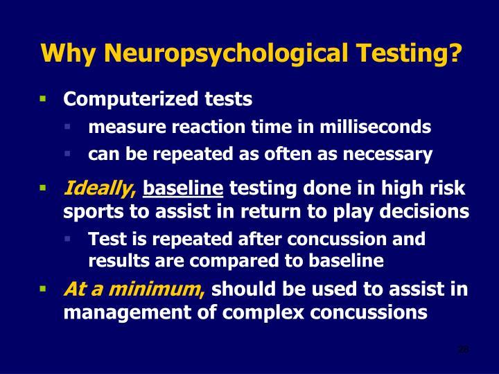 Why Neuropsychological Testing?