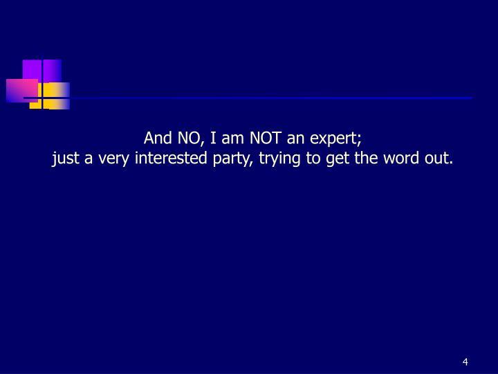 And NO, I am NOT an expert;