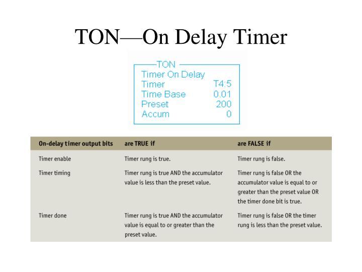 TON—On Delay Timer