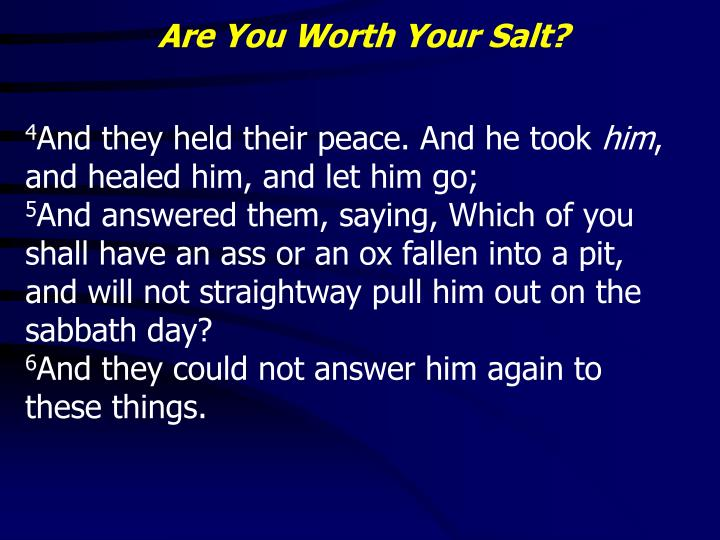 Are You Worth Your Salt?