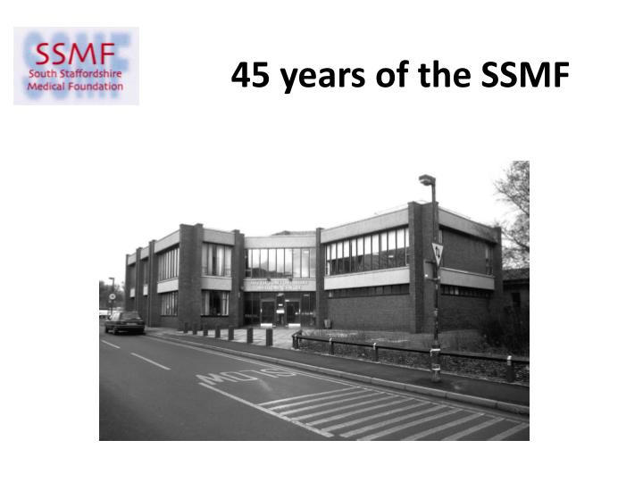 45 years of the ssmf