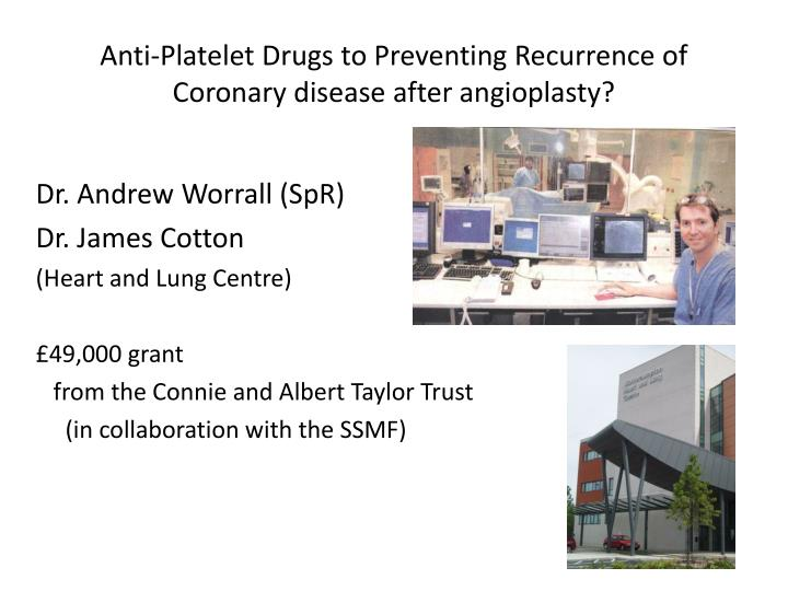 Anti-Platelet Drugs to Preventing Recurrence of Coronary disease after angioplasty?