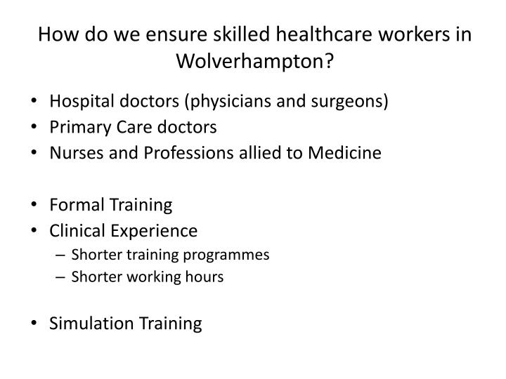 How do we ensure skilled healthcare workers in Wolverhampton?