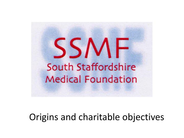 Origins and charitable objectives