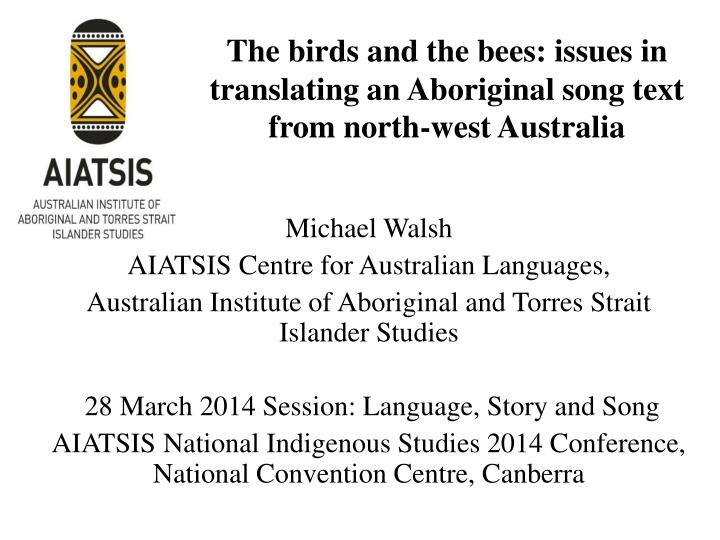 the birds and the bees issues in translating an aboriginal song text from north west australia n.