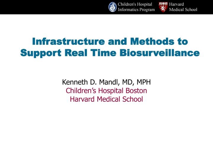 Infrastructure and methods to support real time biosurveillance