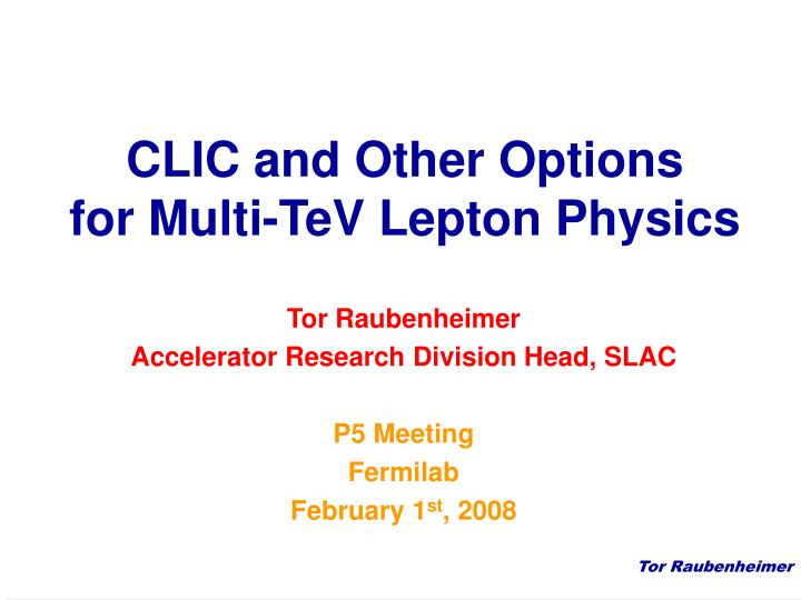 Clic and other options for multi tev lepton physics
