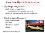 idea use hydraulic actuators