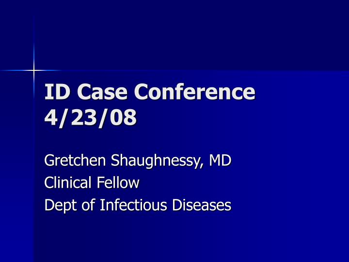 Id case conference 4 23 08
