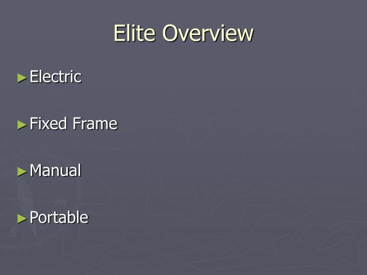 Elite overview