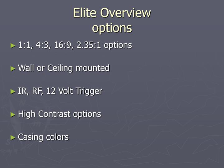 Elite overview options