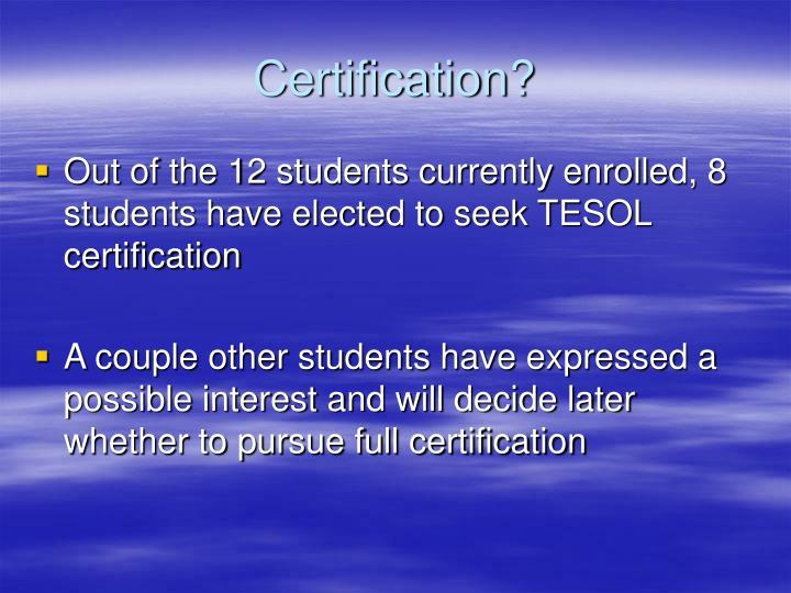 Certification?